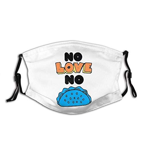 ZSMJ Écharpe de protection réglable lavable et réutilisable avec inscription « No Love No Tacos »