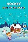 Livre de coloriage Hockey: Designs amusants pour garçons et filles/ Idée cadeaux parfaits pour vos petits fanatiques de hockey !
