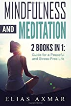 Mindfulness: Meditation - 2 books in 1: Guide For A Peaceful And Stress-Free Life