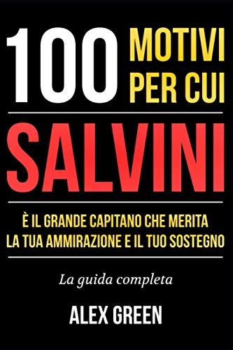 100 Motivi Per Cui Salvini Merita Ammirazione e Sostegno