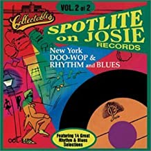 Spotlite On Josie Records: Doo Wop Rhythm & Blues Vol. 2