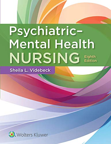 Compare Textbook Prices for Psychiatric-Mental Health Nursing 8 Edition ISBN 9781975116378 by Videbeck PhD  RN, Sheila L.