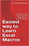 Easiest way to Learn Excel Macros: A Step by Step Quick Book for Beginner's to become Master (First) (English Edition)