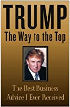 Trump: The Way to the Top: The Best Business Advice I Ever Received (English Edition)