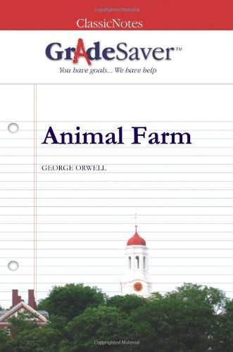 GradeSaver (tm) ClassicNotes Animal Farm: Study Guide