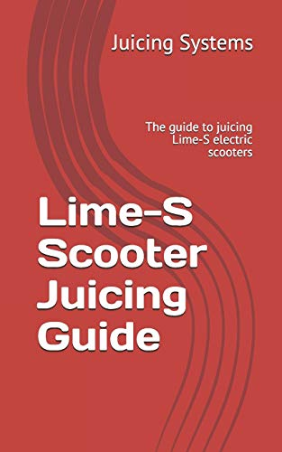 Lime-S Scooter Juicing Guide: The guide to juicing Lime-S electric scooters