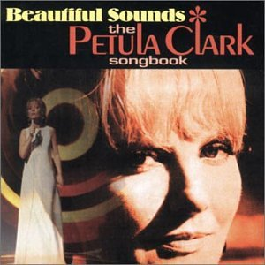 Beautiful Sounds - The Petula Clark Songbook