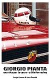 Giorgio Pianta: A life for racing - Una vita per le corse (English Edition)