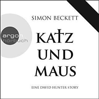 Katz und Maus     Eine David Hunter Story              By:                                                                                                                                 Simon Beckett                               Narrated by:                                                                                                                                 Johannes Steck                      Length: 56 mins     Not rated yet     Overall 0.0