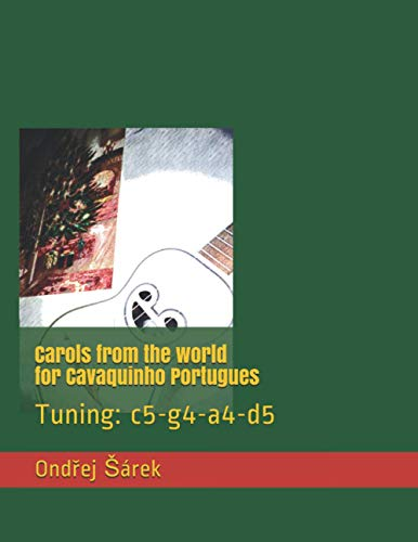 Carols from the world for Cavaquinho Portugues: Tuning: c5-g4-a4-d5
