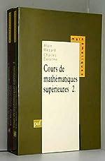 Cours de mathématiques supérieures, tome 2 d'Alain Mézard