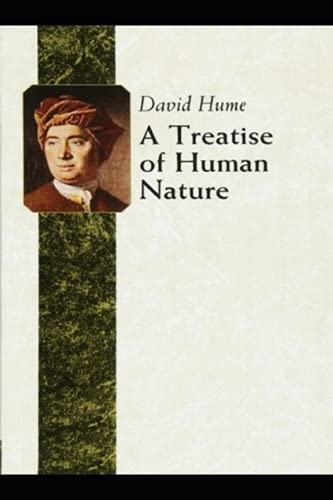 """""""A Treatise of Human Nature Book by David Hume :(unique Annotated Edition)"""""""