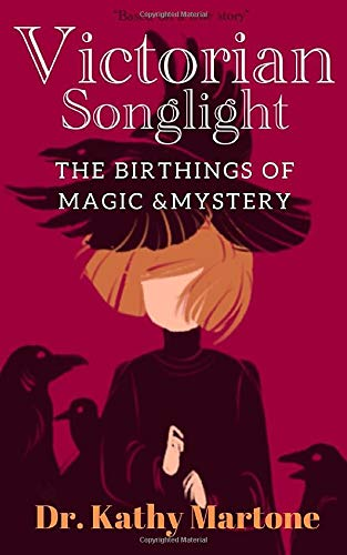 Victorian Songlight: Birthings of Magic & Mystery