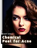 Chemical Peel for Acne: Castor Oil (English Edition)