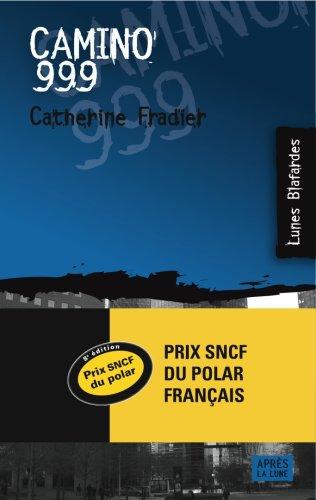 Camino 999 - Prix SNCF du polar 2008