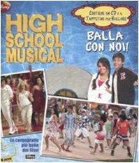 High School Musical. Balla con noi! Con CD Audio e gadget