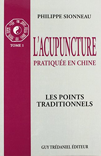 L'acupuncture, Tome 1