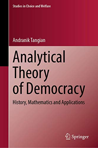 Analytical Theory of Democracy: History, Mathematics and Applications (Studies in Choice and Welfare)