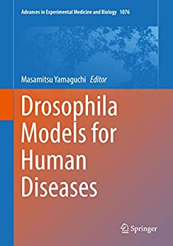 [Masamitsu Yamaguchi]のDrosophila Models for Human Diseases (Advances in Experimental Medicine and Biology Book 1076) (English Edition)