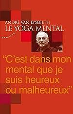 Le yoga mental d'Andre Van lysebeth