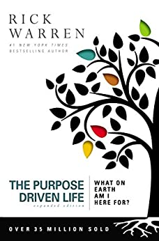 The Purpose Driven Life: What on Earth Am I Here For? by [Rick Warren]