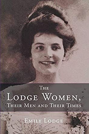 The Lodge Women, Their Men and Their Times