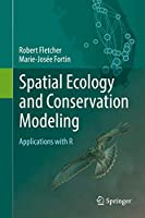 Spatial Ecology and Conservation Modeling: Applications with R