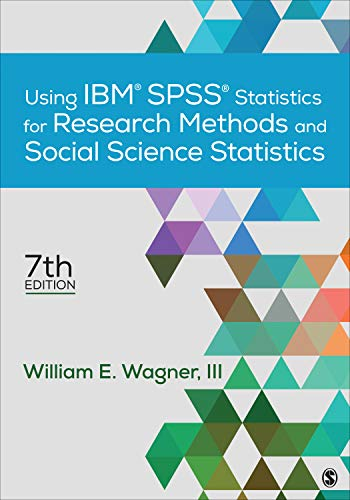 Compare Textbook Prices for Using IBM® SPSS® Statistics for Research Methods and Social Science Statistics 7 Edition ISBN 9781506389004 by Wagner, William E.