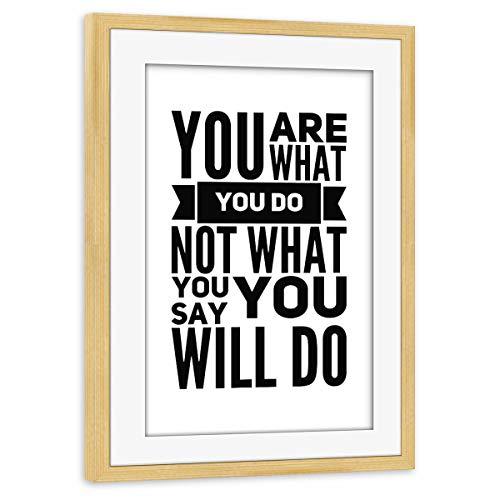 artboxONE Poster mit Rahmen Kiefer 45x30 cm Du bist was du tust Nicht was du sagst, du wirst tun von WAM