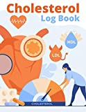Cholesterol Log Book: Book - Tracker - record cholesterol - 120 pages