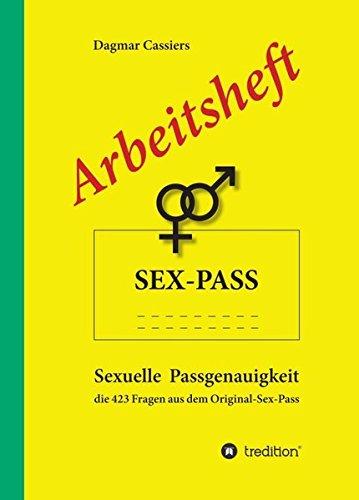 Arbeitsheft Sex-Pass: Sexuelle Passgenauigkeit – die 423 Fragen aus dem Original-Sex-Pass