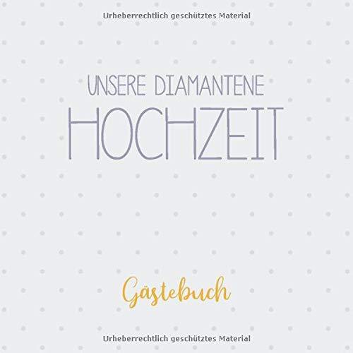 Unsere Diamantene Hochzeit, Gästebuch: Erinnerungsalbum zur Diamanthochzeit und Geschenk zum 60....