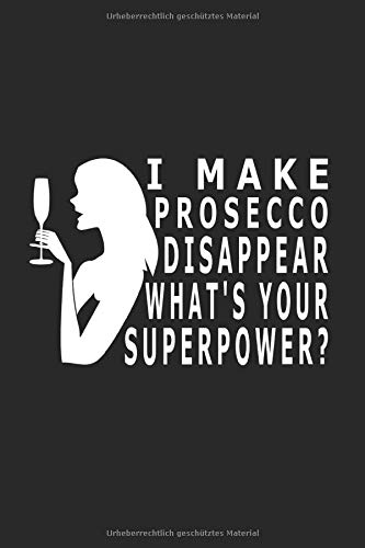 I make prosecco disappear: 6x9 Notizbuch liniert