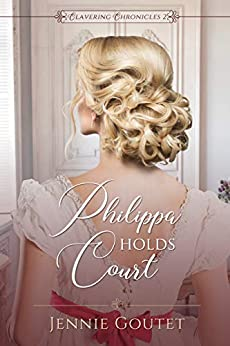 Philippa Holds Court (Clavering Chronicles Book 2) by [Jennie Goutet]