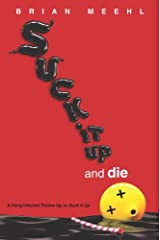 Suck It Up and Die (Suck It Up Series) Kindle Edition