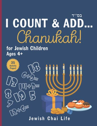I Count and Add... Chanukah!: Count, Color, and Have Fun! Counting to Twenty for Jewish Children Ages 4-7   Counting Hanukkah Symbols - Dreidels, ... Great Chanukah Gift Idea for Jewish Kids