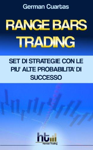 Range Bars Trading. Set Di Strategie Con Le Più Alte Probabilità Di Successo (Italian Edition)