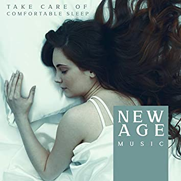 Take Care of Comfortable Sleep: New Age Music for Long Night Rest