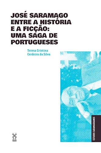 José Saramago entre a história e a ficção: uma saga de portugueses