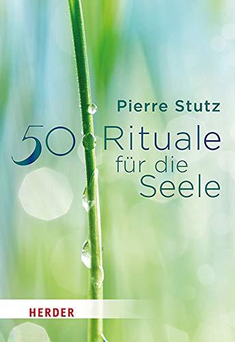 50 Rituale für die Seele (Herder Spektrum)