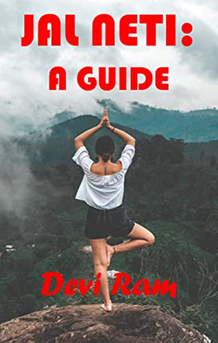 Jal Neti: Step by step guide and its benefits (Yoga Guide Book Book 1) (English Edition)