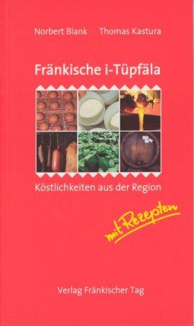 Fränkische i-Tüpfäla. Köstlichkeiten aus der Region