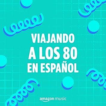 Viajando a los 80 en español