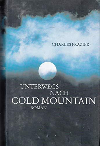 Charles Frazier: Unterwegs nach Cold Mountain