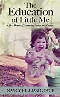 The Education of Little Me: A Short Memoir of Connecting Passion with Purpose