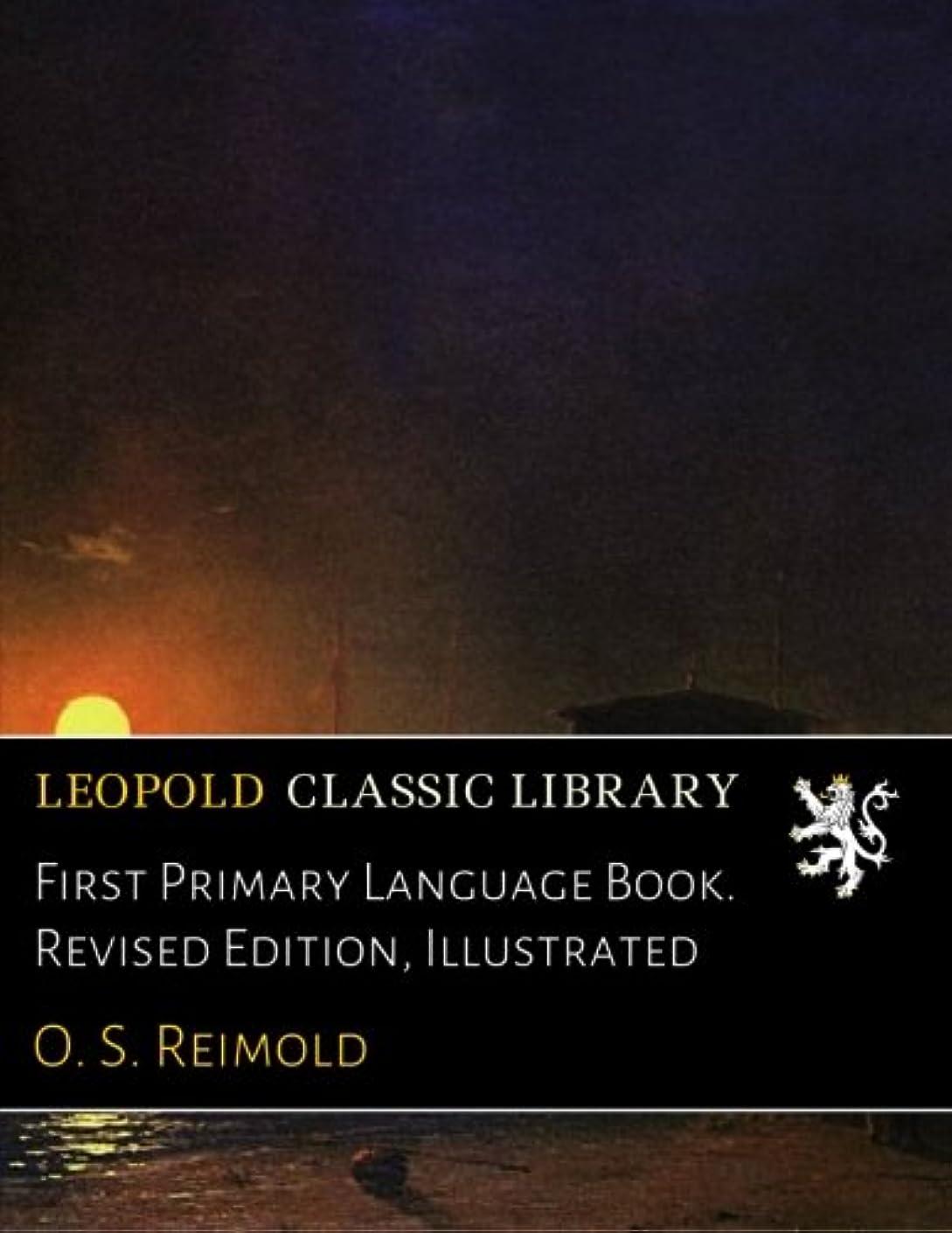故障治世封建First Primary Language Book. Revised Edition, Illustrated