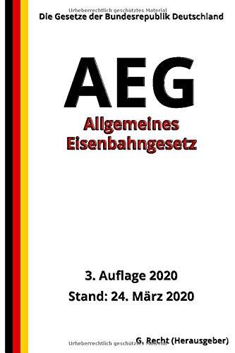 Allgemeines Eisenbahngesetz - AEG, 3. Auflage 2020
