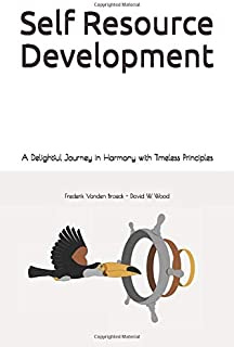 Self Resource Development: A Delightful Journey in Harmony with Timeless Principles
