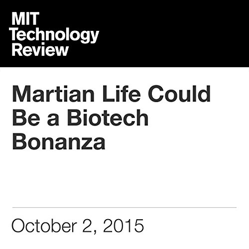 Martian Life Could Be a Biotech Bonanza  By  cover art