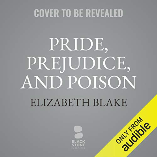 Pride, Prejudice, and Poison audiobook cover art